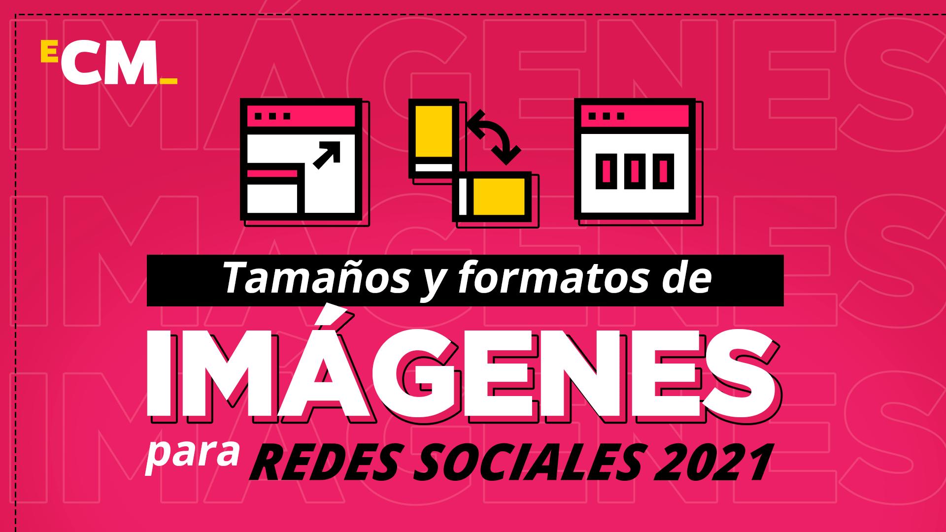 Tamaños y formatos de imágenes para redes sociales 2021