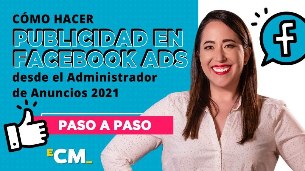 Cómo hacer publicidad en Facebook Ads desde el Administrador de Anuncios
