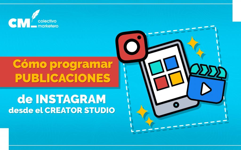 Cómo programar publicaciones de Instagram desde el Creator Studio