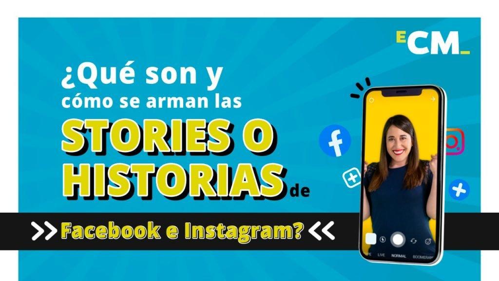 ¿Qué son y cómo se arman las stories de Facebook e Instagram