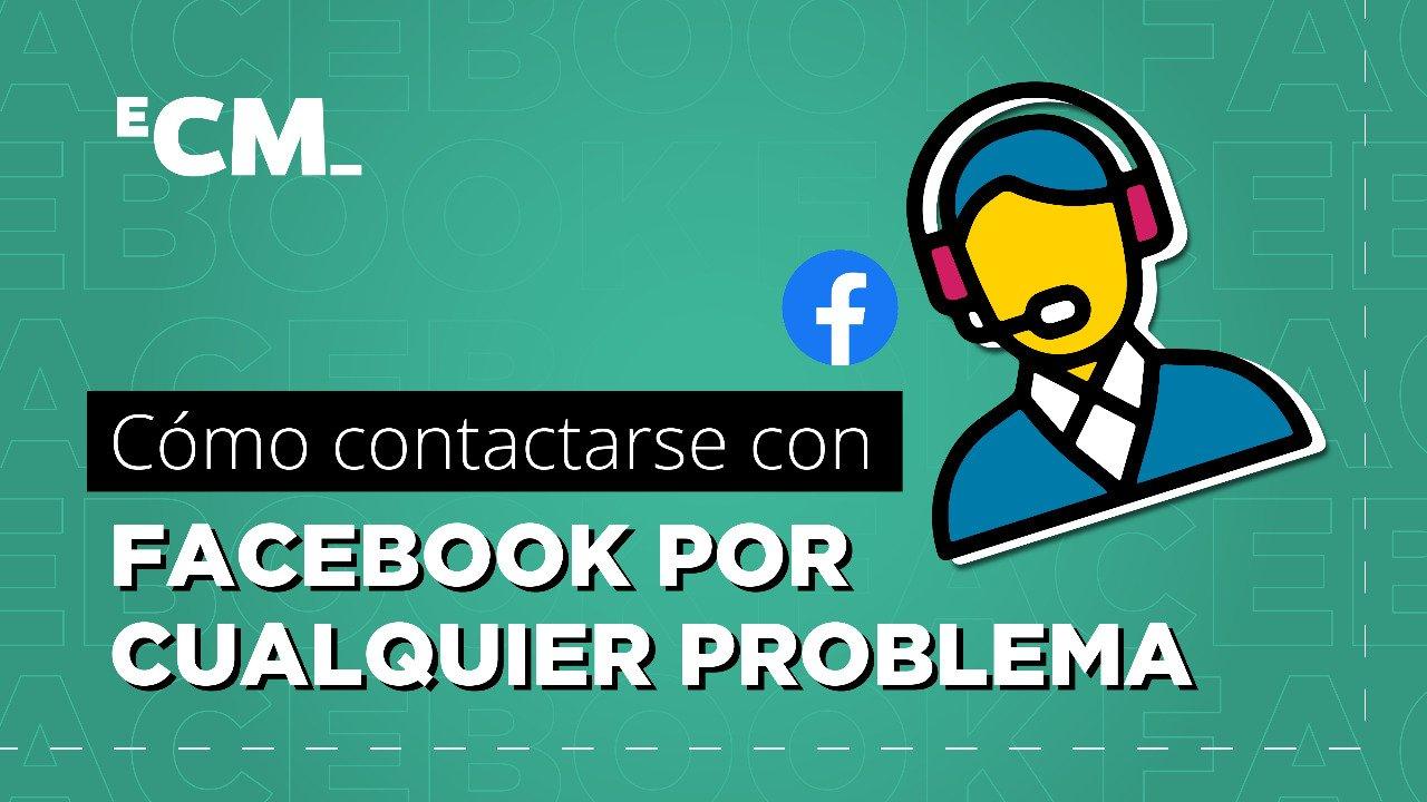 Cómo contactar con Facebook por cualquier problema
