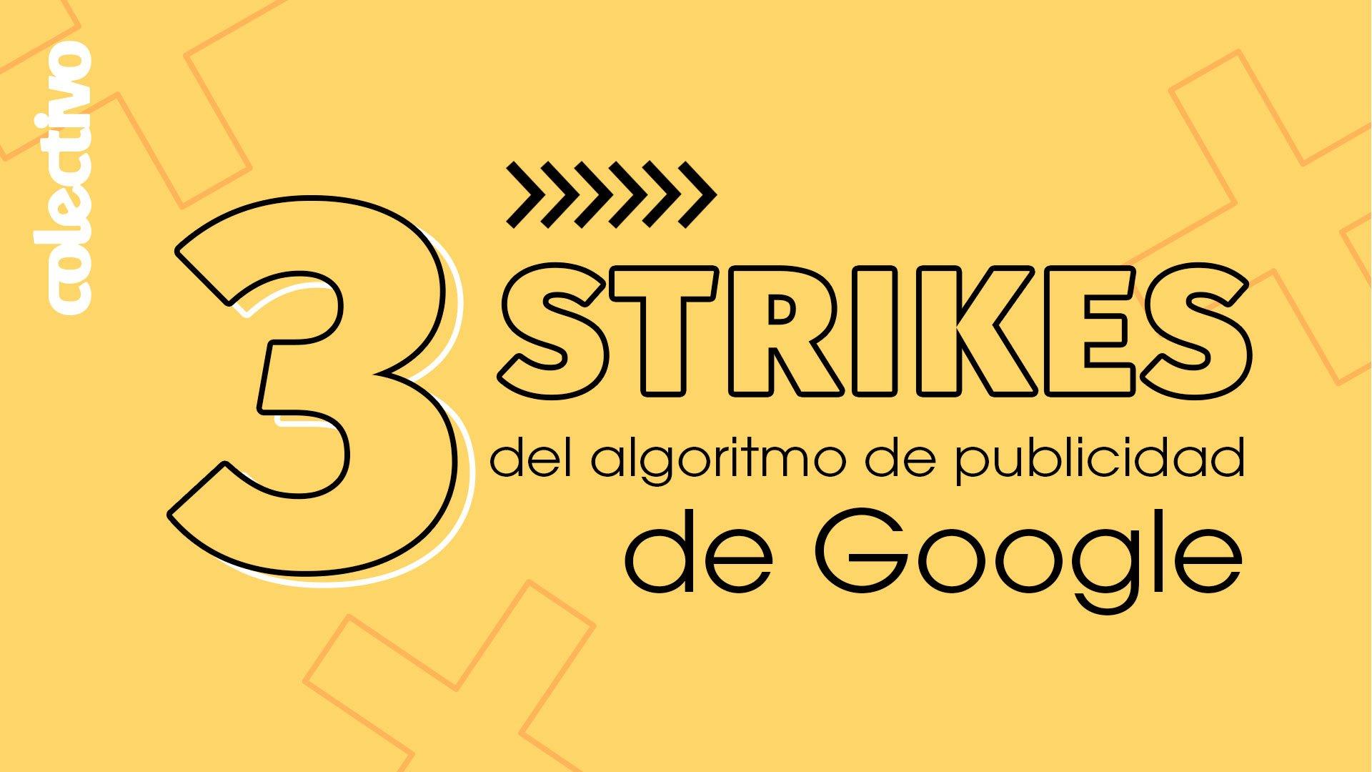 3 Strikes de algoritmos de publicidad de Google